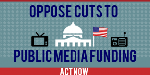 Oppose Cuts to Public Media Funding