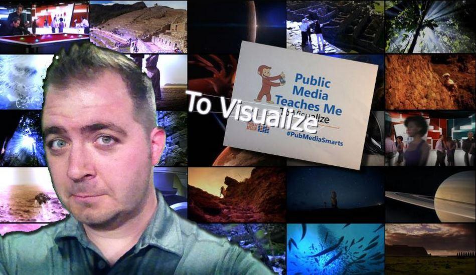 Public media teaches me to visualize.
